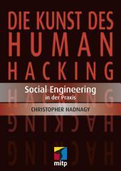 Die Kunst des Human Hacking: Social Engineering - Deutsche Ausgabe