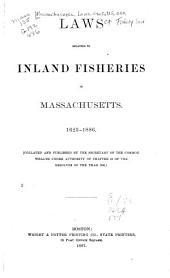 Laws Relating to Inland Fisheries in Massachusetts, 1623-1886