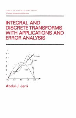 Integral and Discrete Transforms with Applications and Error Analysis