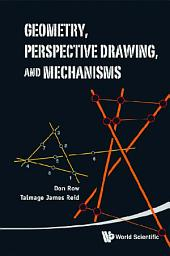 Geometry, Perspective Drawing, and Mechanisms