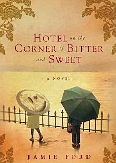 Hotel on the Corner of Bitter and Sweet Book