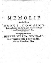 Memorie vande heere Gorge[!] Downing [...]. Over gegeven aen de heeren Staten Generael der Vereenichde Nederlanden, den 30. december 1664