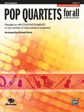 Pop Quartets for All (Revised and Updated): Playable on Any Four Instruments or Any Number of Instruments in Ensemble