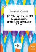Hangover Wisdom  100 Thoughts on El Alquimista   from the Morning After