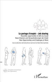 Le partage d'emploi - Job sharing: Nouvelles opportunités et défis du travail - New Opportunities and Challenges of Work