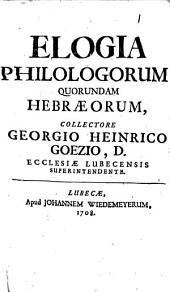 G. Henr. Goezii Elogia philologorum quorundam hebraeorum