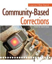 Community-Based Corrections: Edition 10