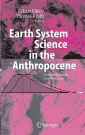 Earth System Science in the Anthropocene: Emerging Issues and Problems
