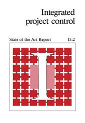 Integrated Project Control: State of the Art Reports 1987 Series