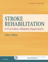 Stroke Rehabilitation - E-Book: A Function-Based Approach, Edition 4
