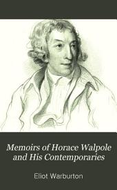 Memoirs of Horace Walpole and His Contemporaries: Including Numerous Original Letters, Chiefly from Strawberry Hill, Volume 1