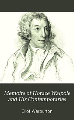 Memoirs of Horace Walpole and His Contemporaries PDF