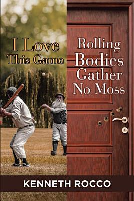 I Love This Game Rolling Bodies Gather No Moss PDF