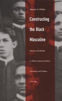 Constructing the Black Masculine PDF