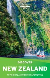 Lonely Planet's Discover New Zealand: Top sights, authentic experiences