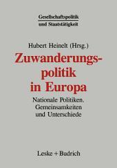 Zuwanderungspolitik in Europa: Nationale Politiken — Gemeinsamkeiten und Unterschiede
