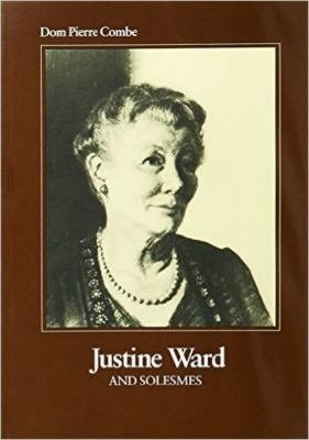 Justine Ward and Solesmes