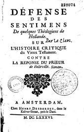 Défense des Sentimens de quelques théologiens de Hollande sur l'Histoire critique du Vieux Testament, contre la reponse du prieur de Bolleville