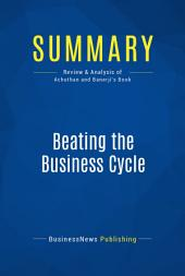 Summary: Beating the Business Cycle: Review and Analysis of Achuthan and Banerji's Book