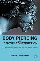 Body Piercing and Identity Construction: A Comparative Perspective — New York, New Orleans, Wroc?aw