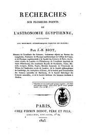 Recherches sur plusieurs points de l'astronomie égyptienne, ...