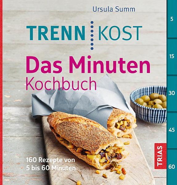 Trennkost   Das Minuten Kochbuch