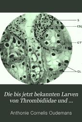 Die bis jetzt bekannten Larven von Thrombidiidae und Erythraeidae mit besonderer Berücksichtigung der für den Menschen schädlichen Arten