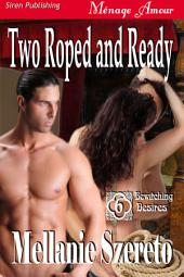 Two Roped and Ready [Bewitching Desires 6]