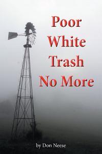 Poor White Trash No More Book
