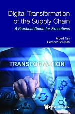 Digital Transformation Of The Supply Chain: A Practical Guide For Executives