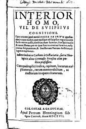 Interior Homo, Vel De Suiipsius Cognitione