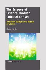 The Images of Science Through Cultural Lenses  A Chinese Study on the Nature of Science PDF