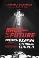 Back to the Future of the Roman Catholic Church PDF