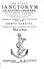 De Vitis Sanctorum: Complectens Sanctos Mensium Maii & Iunii, Volume 3