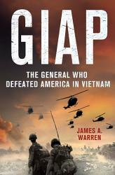 Giap The General Who Defeated America In Vietnam Book PDF