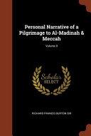 Personal Narrative of a Pilgrimage to Al-Madinah & Meccah;