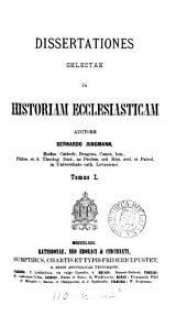Dissertationes selectae in historiam ecclesiasticam: Volumes 1-2