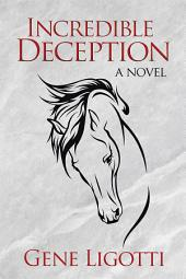 Incredible Deception: a novel