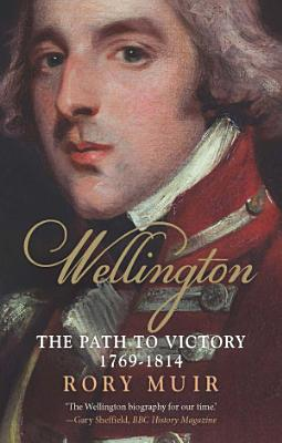 Wellington  The Path to Victory 1769     1814 PDF