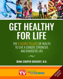 Get Healthy For Life The 9 Secret Pillars To Live A Longer Stronger And Energetic Life Magabook Edition  Book PDF