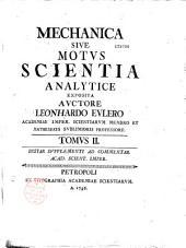 Mechanica sive motus scienta analytice exposita... instar supplementi ad Commentar. Acad. scient. imper