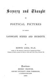 Scenery and Thought in Poetical Pictures of Various Landscape Scenes and Incidents