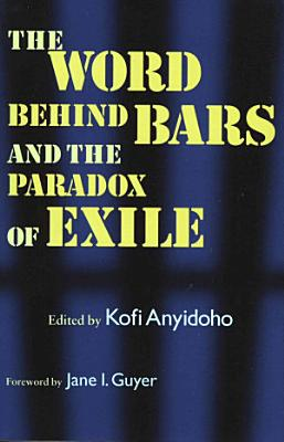 The Word Behind Bars and the Paradox of Exile PDF