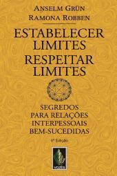 Estabelecer limites, respeitar limites: Segredos para relações interpessoais bem-sucedidades