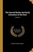 The Sacred Books and Early Literature of the East  Book