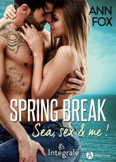 Spring Break - Intégrale: Sea, sex and me !