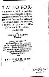 Ratio Formandorum Syllogismorum brevissima & facilima, non tam ex arte usum, quam ex usu artem docens