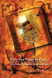 If My Past Wasn T So Dark My Future Wouldn T Shine So Bright Book PDF