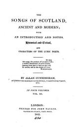 The songs of Scotland, ancient and modern; with an intr. and notes by A. Cunningham: Volume 3