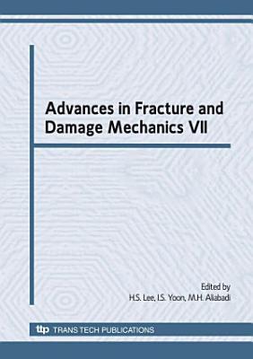Advances in Fracture and Damage Mechanics VII PDF